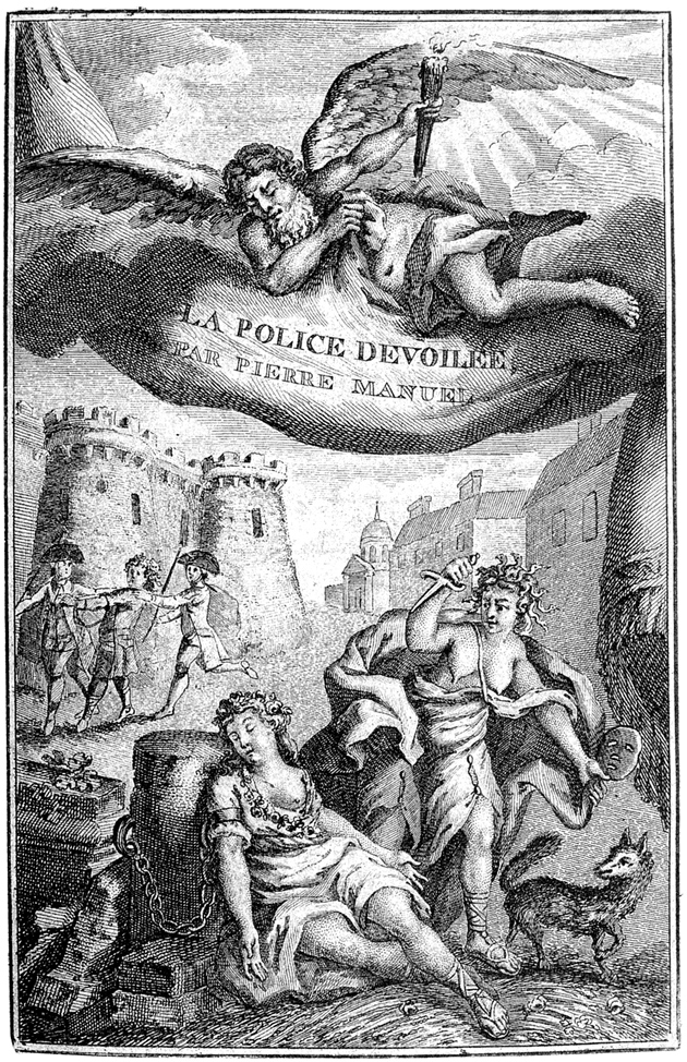 Frontispiece of Pierre Manuel's La Police de Paris dévoilée (The Paris Police Unveiled), 1790, one 'of a series of sensational assaults on the Old Regime political establishment'; from Robert Darnton's The Devil in the Holy Water