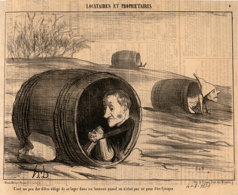 Honoré Daumier: 'It's a bit hard to be obliged to live in a barrel when one wasn't born to be a Cynic'; from the series 'Tenants and Landlords,' Le Charivari, March 4, 1854. The lithograph illustrates the housing shortage in Paris under Napoleon III by playing on the story of the Greek cynic philosopher Diogenes, who slept in a barrel.