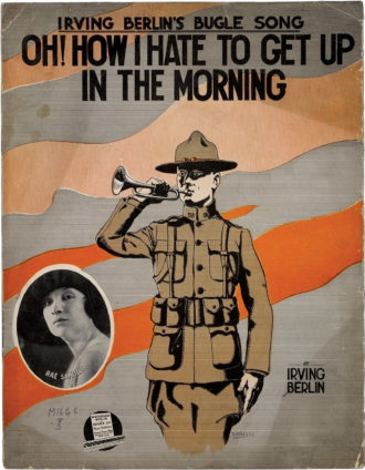 Sheet music for Irving Berlin's 'Oh! How I Hate to Get Up in the Morning,' from his Broadway revue Yip Yip Yaphank, composed while he was a recruit in the US Army, 1918. It appears in Margaret E. Wagner's America and the Great War: A Library of Congress Illustrated History, published by Bloomsbury.
