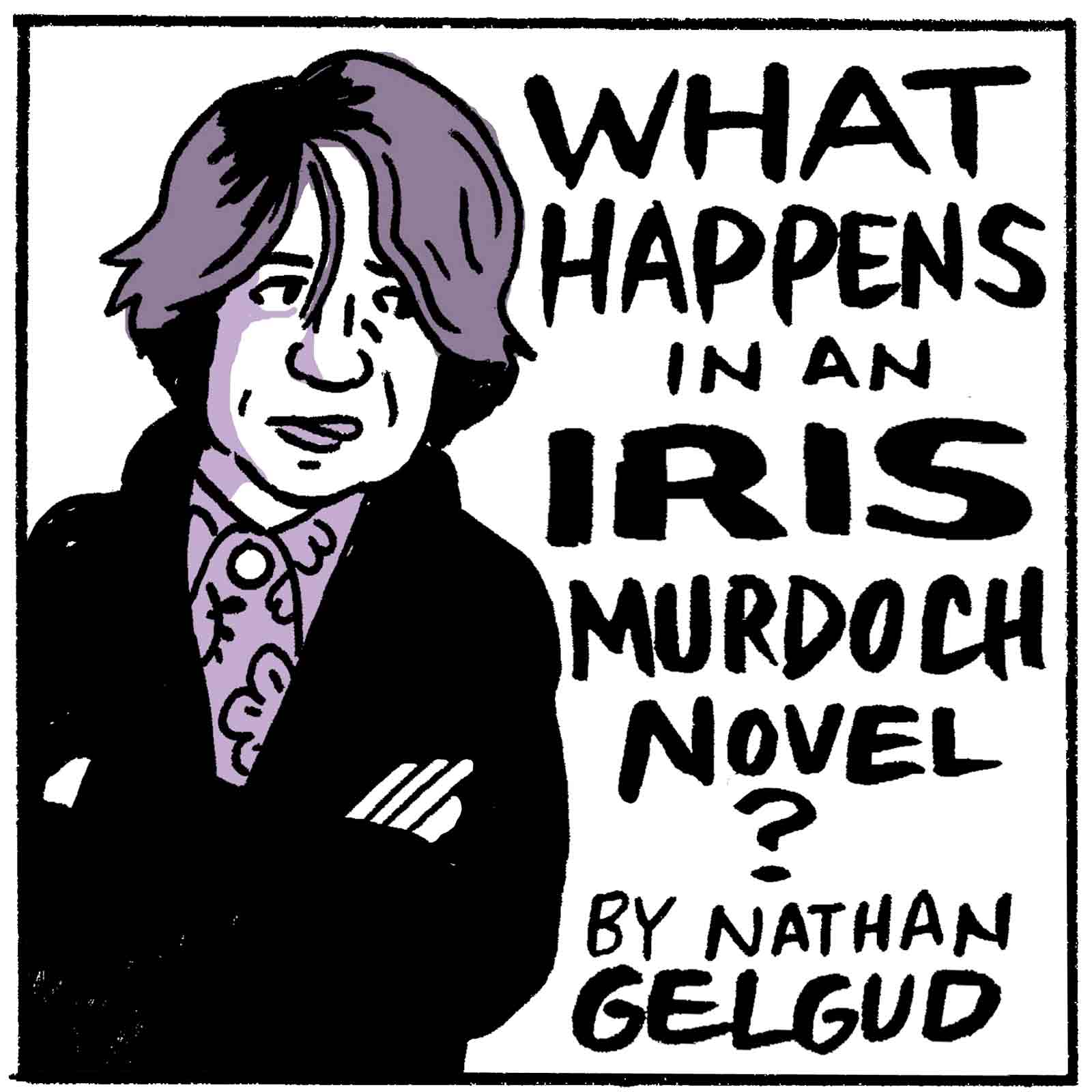 The Magic of Iris Murdoch | by Nathan Gelgud | NYR Daily | The New York Review of Books